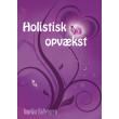 Holistisk opvækst - E-bog