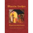 Martin Luther - Opstandelsen - E-bog