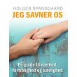 JEG SAVNER OS - En guide til nærhed, fortrolighed og kærlighed - E-bog