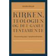 Kirken, teologien og Det Gamle Testamente - E-bog