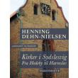 Kirker i Sydslesvig. Fra Hedeby til Harreslev - E-bog