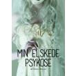 Min elskede psykose - E-bog