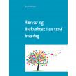 Nærvær og livskvalitet i en travl hverdag - E-bog