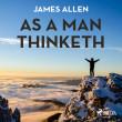 As A Man Thinketh - E-lydbog