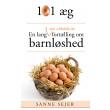 101 æg: En lang - og lykkelig - fortælling om barnløshed - E-bog