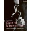 Sister on Borrowed Time - E-bog