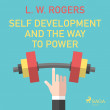 Self Development And The Way to Power - E-lydbog