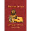 Martin Luther - Udvalgte Breve - E-bog