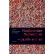 Muslimernes Muhammad - og alle andres - E-bog