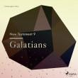 The New Testament 9 - Galatians - E-lydbog