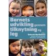 Barnets udvikling gennem tilknytning og leg - E-lydbog
