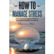 How To Manage Stress - E-bog