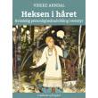 Heksen i håret - Kvindelig personlighedsudvikling i eventyr - E-bog