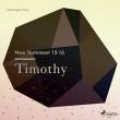 The New Testament 15-16 - Timothy - E-lydbog