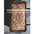 Fuldkornsbrød - Bagning med bageferment - E-bog