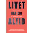 Livet Har Dig Altid - E-bog