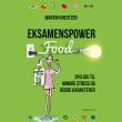 Eksamenspower - Spis dig til mindre stress og bedre karakterer - E-lydbog