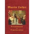Martin Luther - Privatmesse og præstevielse - E-bog