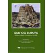 Gud og Europa - kristne ideer i moderne politik - E-bog