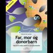 Far, mor og donorbarn - E-bog