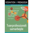 Tværprofessionel ledelse - mellem idealisering og ironisk dekonstruktion - E-bog