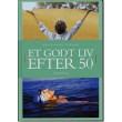 Et godt liv efter 50 - E-lydbog