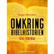 Omkring Bibelhistorien. Seks Foredrag - E-bog