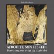 Afrodite, min elskede  - E-bog