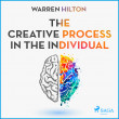The Creative Process In The Individual - E-lydbog
