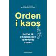 Orden i kaos - Få styr på arbejdsdagen og forebyg stress - E-bog