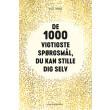 De 1000 vigtigste spørgsmål, du kan stille dig selv