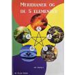 Meridianer og de 5 elementer - let fortalt