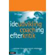 Ideudvikling, coaching, efterkritik