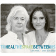 To Heal The Space Between Us - Lars Muhl og Githa Ben-David