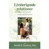 Livsberigende relationer mellem børn og forældre med ikkevoldelig kommunikation Marshall B. Rosenberg