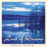 Land of dreams - Fønix Musik Eventyr