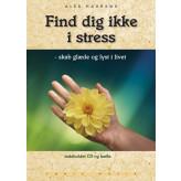 Find dig ikke i stress - Fønix Musik Alex Haurand