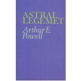 Astrallegemet og astrale fænomener Arthur E Powell