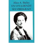 En Ufuldendt Selvbiografi Alice A Bailey