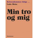 Min tro og mig - E-bog Lotte Heise
