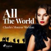 All The World - E-lydbog Charles Monroe Sheldon