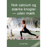 Nok calcium og stærke knogler uden mælk - E-bog John Buhl