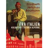 Fra Italien. Kolbøtter i og over Alperne - E-bog Elisabeth Jerichau Baumann