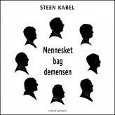 Mennesket bag demensen. Et personligt portræt af otte tidligt diagnosticerede demente - E-lydbog Steen Kabel