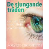 De sjungande träden : om att leva med Retinitis pigmentosa - E-bog Solveig Cronström