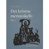 Det kristne menneskeliv. Del 1 - E-bog Emil Koch