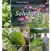 Selvdyrk - godt grønt, der kan gro overalt - E-bog Anette Paulin