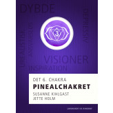 Pinealchakret - det 6. chakra - E-bog Jette Holm, Susanne Kihlgast