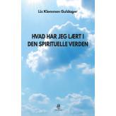 Hvad har jeg lært i den spirituelle verden - E-bog Lis Klemmen Guldager
