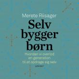 Selvbyggerbørn - E-lydbog Merete Riisager